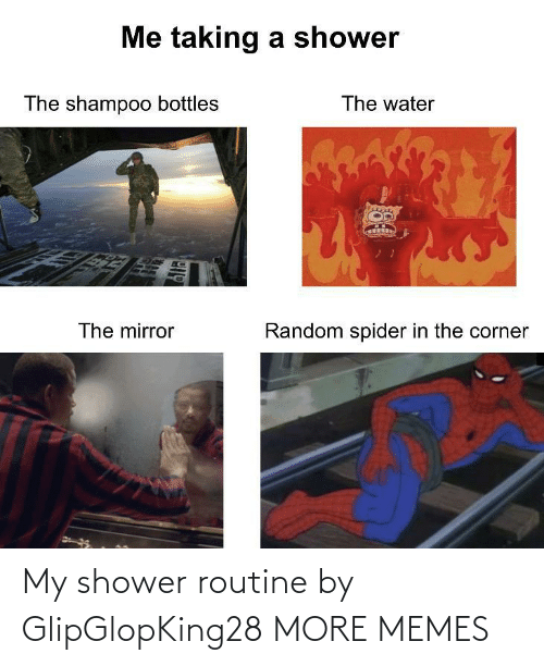 And: My shower routine by GlipGlopKing28 MORE MEMES