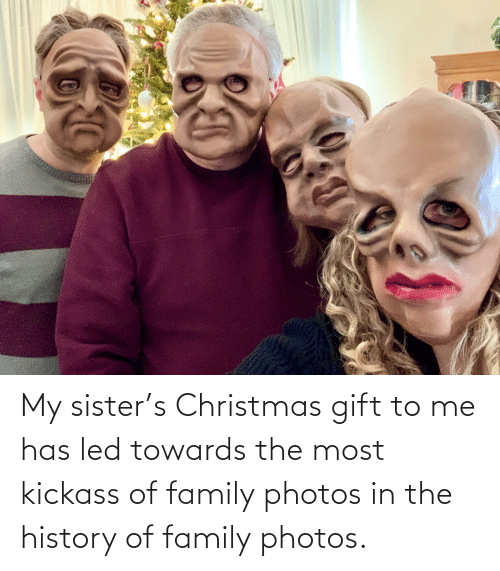 kickass: My sister's Christmas gift to me has led towards the most kickass of family photos in the history of family photos.