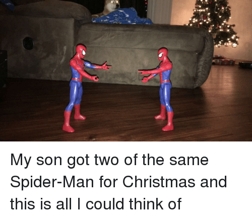 Christmas, Spider, and SpiderMan: My son got two of the same Spider-Man for Christmas and this is all I could think of