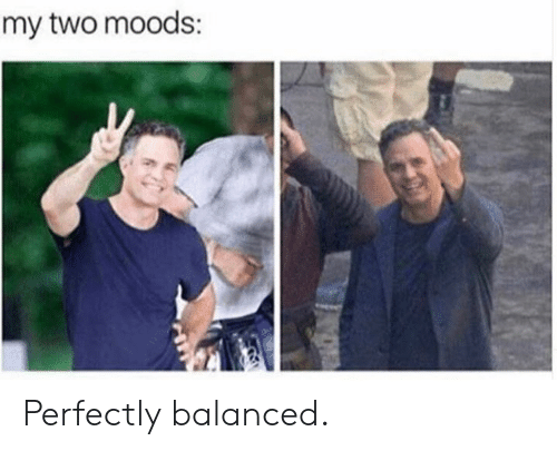 Dank, 🤖, and  Two: my two moods: Perfectly balanced.