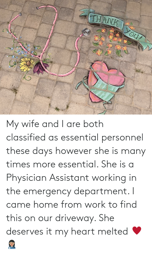 classified: My wife and I are both classified as essential personnel these days however she is many times more essential. She is a Physician Assistant working in the emergency department. I came home from work to find this on our driveway. She deserves it my heart melted ♥️👩🏽⚕️