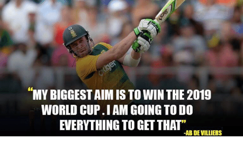 "Memes, World Cup, and 🤖: MYBIGGESTAIM IS TO WIN THE 2019  WORLD CUP IAM GOING TO DO  EVERYTHING TO GET THAT""  AB DE VILLIERS"