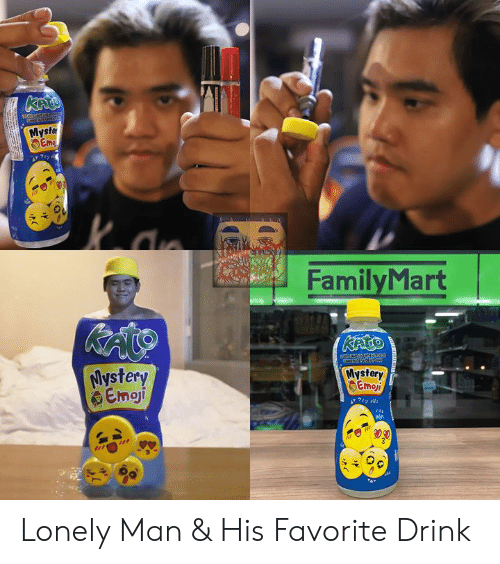 Dank, Emoji, and Mystery: Myste  Eme  FamilyMart  ly  Mystery  Emoji  ysfer Lonely Man & His Favorite Drink