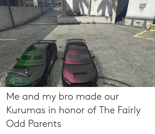 Parents, Fairly Odd Parents, and Fairly Odd: MZ Me and my bro made our Kurumas in honor of The Fairly Odd Parents