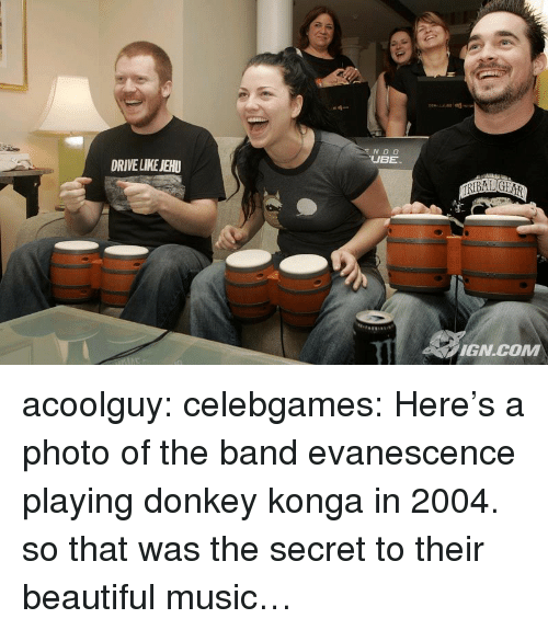 Evanescence: N D O  UBE  DRIVE LIKE JEHU  IGN.COM acoolguy: celebgames:   Here's a photo of the band evanescence playing donkey konga in 2004.   so that was the secret to their beautiful music…