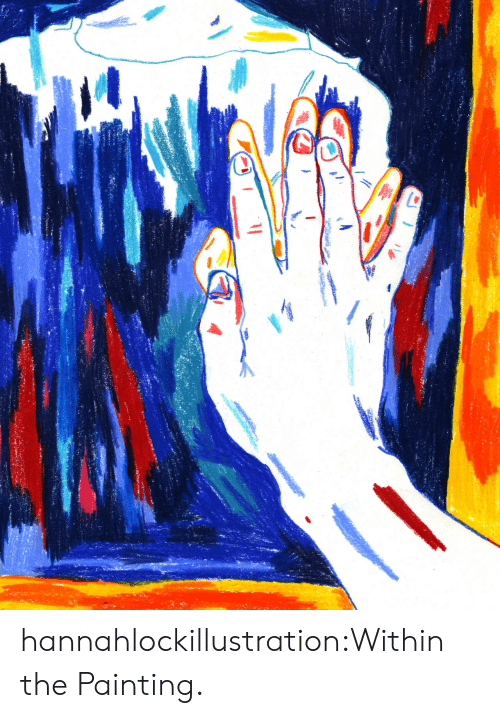 Target, Tumblr, and Blog: n hannahlockillustration:Within the Painting.