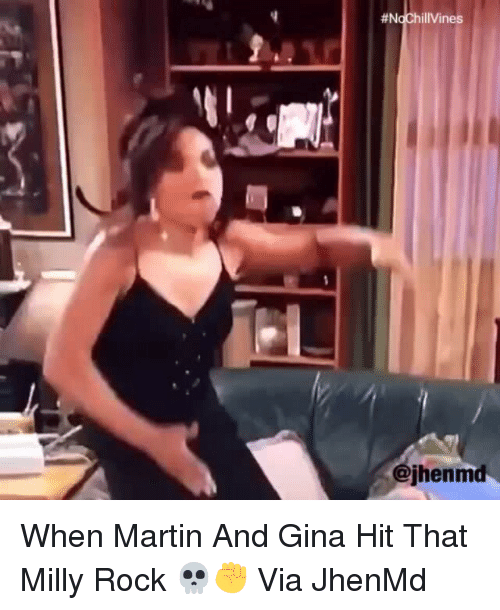 Funny, Martin, and Milly Rock:  #N  IVines  jhenmd When Martin And Gina Hit That Milly Rock 💀✊ Via JhenMd