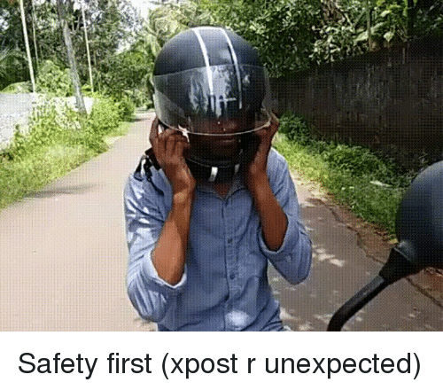 Funny, Wait for It, and Safety First: n Safety first (xpost r unexpected)