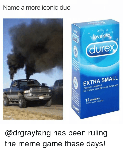 Love, Meme, and Memes: Name a more iconic dud  love sex  (B  dure  EXTRA SMALL  for hunters, shooters and fishermen  12 condoms  Typically a year's supply @drgrayfang has been ruling the meme game these days!
