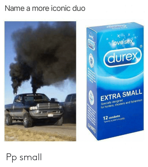 Sex, Shooters, and Iconic: Name a more iconic duo  X  ove sex  Curex  durex  y il  e w  w  EXTRA SMALL  Specially designed  for hunters, shooters and fishermen  12 condoms  Typically a year's supply  CEBULEZY  o en Pp small