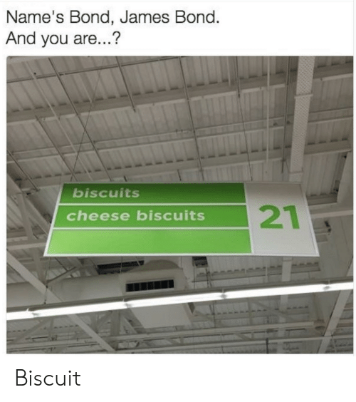 Cheese Biscuits: Name'S Bond, James Bond.  And you are...?  biscuits  cheese biscuits Biscuit