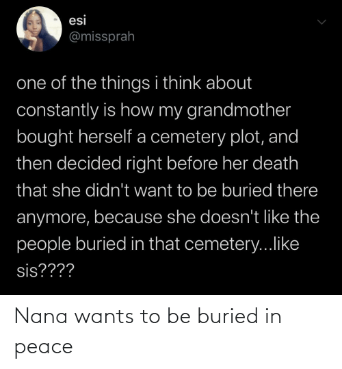 Peace: Nana wants to be buried in peace
