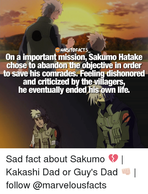 The Villager: NARM10 FACTS  On a important mission, Sakumo Hatake  chose to abandon the objective in order  to save his comrades. Feeling dishonored  and criticized by the villagers,  he eventually ended his own life. Sad fact about Sakumo 💔 | Kakashi Dad or Guy's Dad 👊🏻 | follow @marvelousfacts