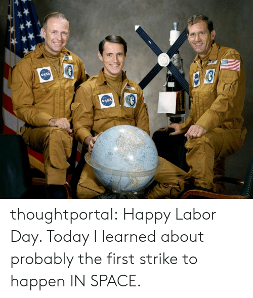 Nasa, Target, and Tumblr: NASA thoughtportal:  Happy Labor Day. Today I learned about probably the first strike to happen IN SPACE.