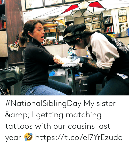 Memes, Tattoos, and 🤖: #NationalSiblingDay My sister & I getting matching tattoos with our cousins last year 🤣 https://t.co/eI7YrEzuda