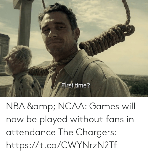 Games: NBA & NCAA: Games will now be played without fans in attendance   The Chargers: https://t.co/CWYNrzN2Tf