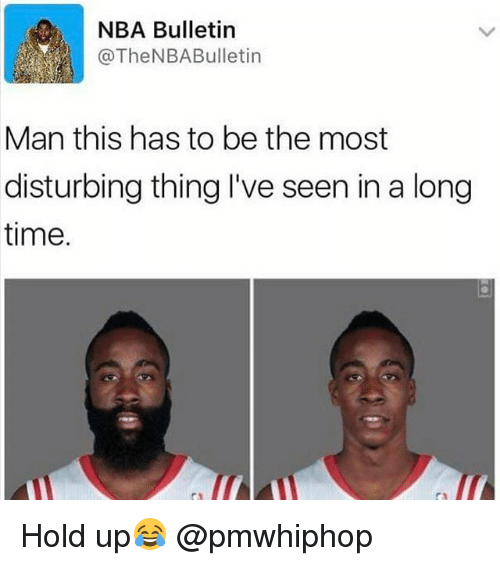 Memes, 🤖, and Bulletin: NBA Bulletin  @The NBA Bulletin  Man this has to be the most  disturbing thing I've seen in a long  time. Hold up😂 @pmwhiphop