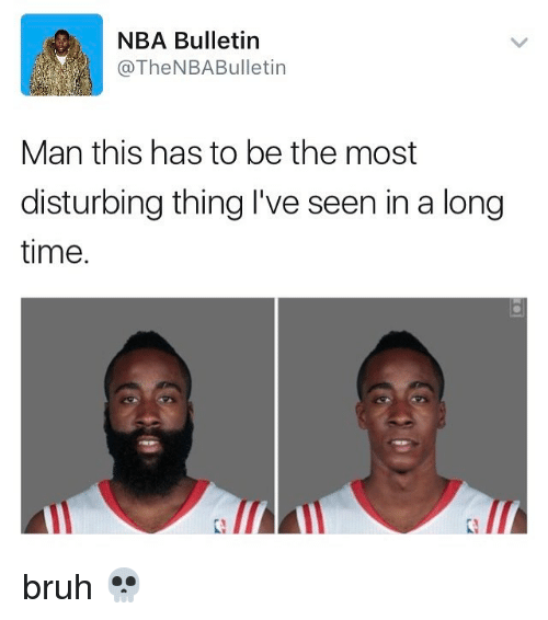 Funny, Memes, and Bulletin: NBA Bulletin  @The NBA Bulletin  Man this has to be the most  disturbing thing I've seen in a long  time. bruh 💀