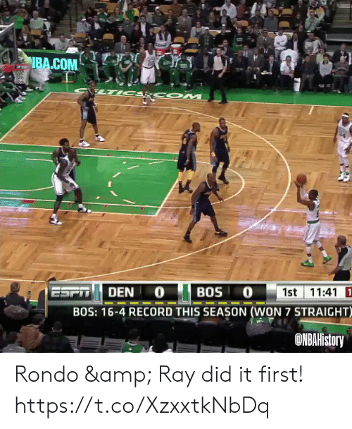 Memes, Nba, and nba.com: NBA.COM  CSRCOM  ESFT  1st 11:41 1  BOS O  DEN 0  BOS: 16-4 RECORD THIS SEASON (WON 7 STRAIGHT)  ONBAHistory Rondo & Ray did it first!    https://t.co/XzxxtkNbDq