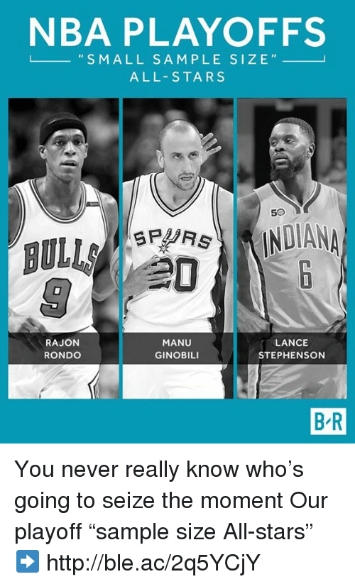 """Manu Ginobili, Nba, and Http: NBA PLAYOFFS  L S M ALL SA M PLE SIZE  ALL-STARS  DIAN  BULLA  RAJON  LANCE  MANU  GINOBILI  STEPHENSON  RONDO  BR You never really know who's going to seize the moment  Our playoff """"sample size All-stars""""  ➡️ http://ble.ac/2q5YCjY"""