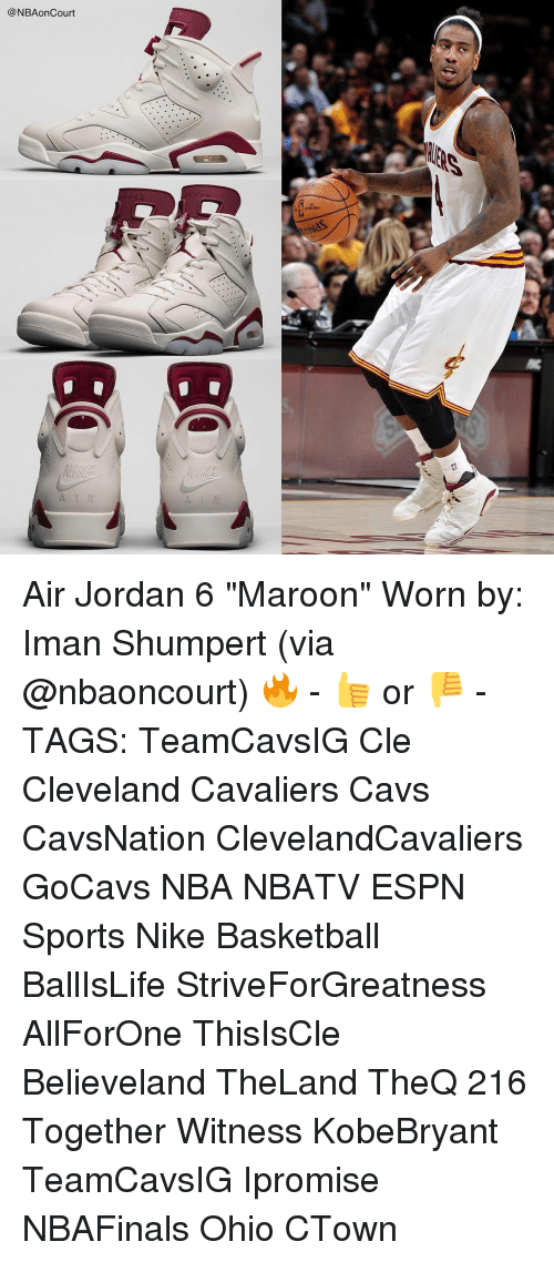 """Air Jordan: @NBAon Court Air Jordan 6 """"Maroon"""" Worn by: Iman Shumpert (via @nbaoncourt) 🔥 - 👍 or 👎 - TAGS: TeamCavsIG Cle Cleveland Cavaliers Cavs CavsNation ClevelandCavaliers GoCavs NBA NBATV ESPN Sports Nike Basketball BallIsLife StriveForGreatness AllForOne ThisIsCle Believeland TheLand TheQ 216 Together Witness KobeBryant TeamCavsIG Ipromise NBAFinals Ohio CTown"""