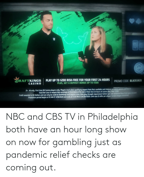 Coming Out: NBC and CBS TV in Philadelphia both have an hour long show on now for gambling just as pandemic relief checks are coming out.
