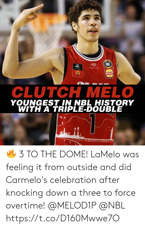 First Ever: NBI  FIRST EVER  HUNGRY  JACKS  CLUTCH MELO  YOUNGEST IN NBL HISTORY  WITH A TRIPLE-DOUBLE 🔥 3 TO THE DOME!  LaMelo was feeling it from outside and did Carmelo's celebration after knocking down a three to force overtime! @MELOD1P @NBL https://t.co/D160Mwwe7O