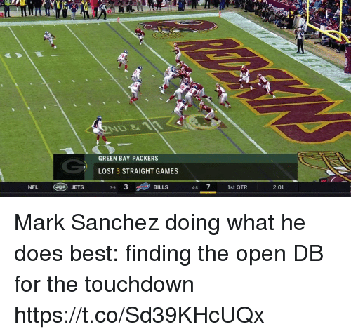 Mark Sanchez: ND 11  GREEN BAY PACKERS  LOST 3 STRAIGHT GAMES  NFL  BILLS  48 7 1st QTR  JETS  3-9  2:01 Mark Sanchez doing what he does best: finding the open DB for the touchdown https://t.co/Sd39KHcUQx
