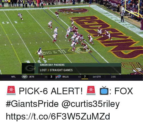 Green Bay Packers, Memes, and Nfl: ND 11  GREEN BAY PACKERS  LOST 3 STRAIGHT GAMES  NFL  BILLS  48 7 1st QTR  JETS  3-9  2:01 🚨 PICK-6 ALERT! 🚨  📺: FOX #GiantsPride @curtis35riley https://t.co/6F3W5ZuMZd