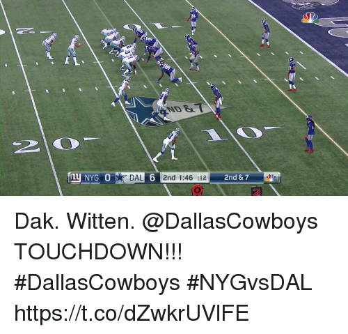 Memes, 🤖, and  Touchdown: ND S  2 0  NYGDAL 6 2nd 1:46 :12  2nd & 7 Dak. Witten. @DallasCowboys TOUCHDOWN!!!  #DallasCowboys #NYGvsDAL https://t.co/dZwkrUVlFE