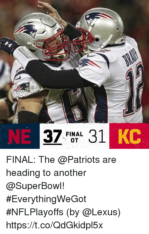 Lexus, Memes, and Patriotic: NE  37 FINAL 31  KC FINAL: The @Patriots are heading to another @SuperBowl! #EverythingWeGot #NFLPlayoffs  (by @Lexus) https://t.co/QdGkidpl5x