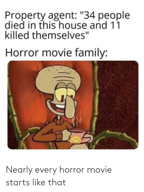 Movie: Nearly every horror movie starts like that