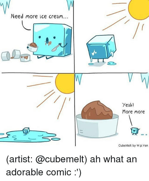 Memes, Yeah, and Ice Cream: Need more ice cream..  Yeah!  More more  CubeMelt by W.p.Ven (artist: @cubemelt) ah what an adorable comic :')