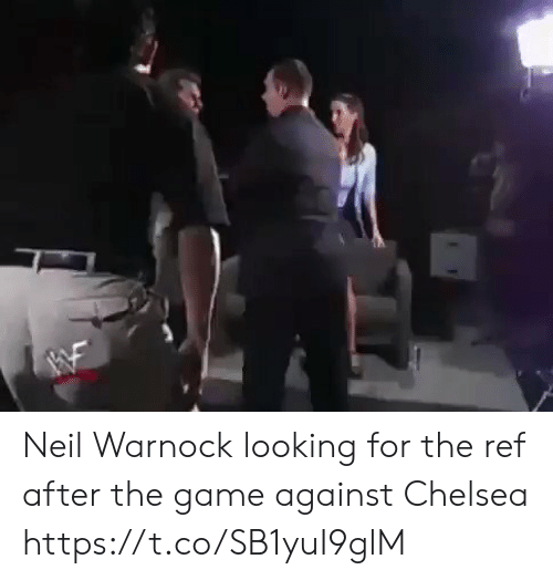 Chelsea, Memes, and The Game: Neil Warnock looking for the ref after the game against Chelsea  https://t.co/SB1yuI9glM