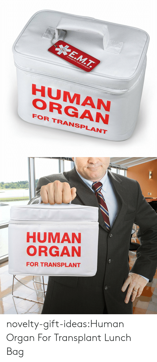 Tumblr, Blog, and Human: nergency  me  transpo  HUMAN  ORGAN  FOR TRANSPLANT   HUMAN  ORGAN  FOR TRANSPLANT novelty-gift-ideas:Human Organ For Transplant Lunch Bag