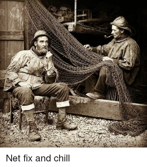 Chill, _______ and Chill, and Net: Net fix and chill