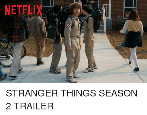 Funny, Stranger, and Netflis: NETFLI STRANGER THINGS SEASON 2 TRAILER