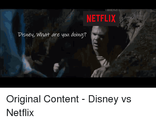 Disney, Funny, and Netflix: NETFLIX  Disney, What are you doing? Original Content - Disney vs Netflix