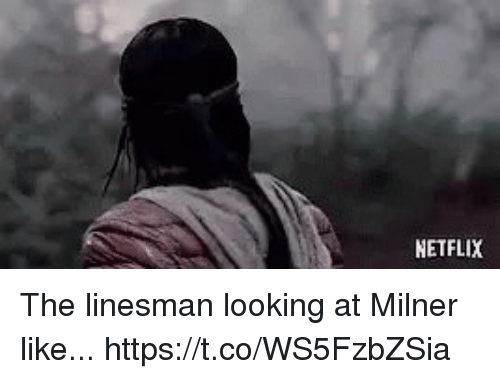Netflix, Soccer, and Looking: NETFLIX The linesman looking at Milner like... https://t.co/WS5FzbZSia