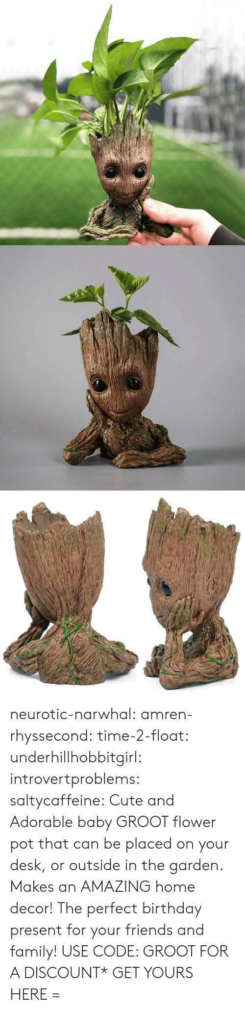 fae: neurotic-narwhal:  amren-rhyssecond: time-2-float:   underhillhobbitgirl:   introvertproblems:   saltycaffeine:  Cute and Adorable baby GROOT flower pot that can be placed on your desk, or outside in the garden. Makes an AMAZING home decor! The perfect birthday present for your friends and family! USE CODE: GROOT FOR A DISCOUNT* GET YOURS HERE=