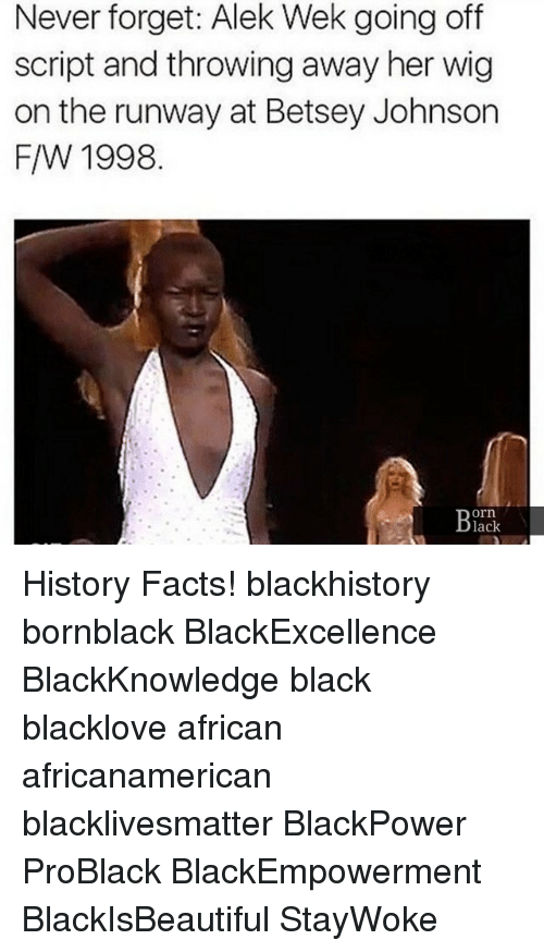 blackhistory: Never forget: Alek Wek going off  script and throwing away her wig  on the runway at Betsey Johnson  F/W 1998  orn  lack History Facts! blackhistory bornblack BlackExcellence BlackKnowledge black blacklove african africanamerican blacklivesmatter BlackPower ProBlack BlackEmpowerment BlackIsBeautiful StayWoke