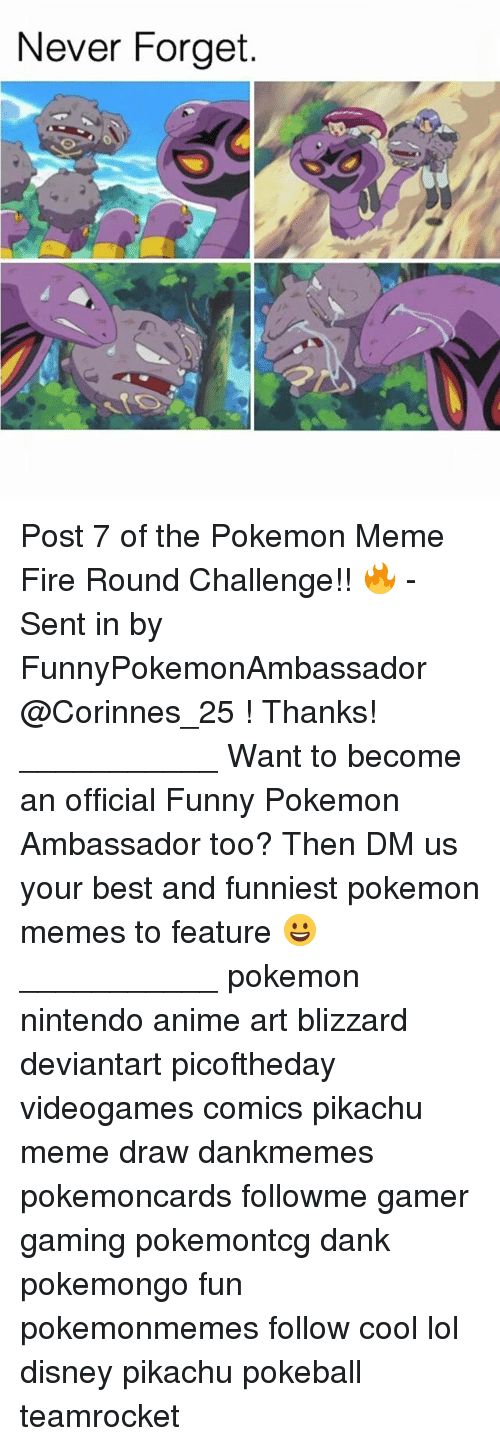 Anime, Dank, and Disney: Never Forget. Post 7 of the Pokemon Meme Fire Round Challenge!! 🔥 - Sent in by FunnyPokemonAmbassador @Corinnes_25 ! Thanks! ___________ Want to become an official Funny Pokemon Ambassador too? Then DM us your best and funniest pokemon memes to feature 😀 ___________ pokemon nintendo anime art blizzard deviantart picoftheday videogames comics pikachu meme draw dankmemes pokemoncards followme gamer gaming pokemontcg dank pokemongo fun pokemonmemes follow cool lol disney pikachu pokeball teamrocket