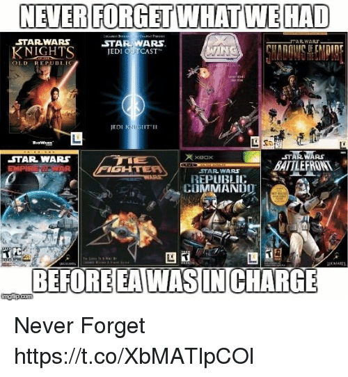 starwars: NEVER FORGET WHAT WEHAD  STARWARS  KNIGHTS EDI OUCAST  OLD REPUBLIG  EDI KIGHTII  47羸羸RS  BATTLEFRONT  XBOx  STAR WARS  FIGH  STARWARS  REPUBLIC  COMMANDO  PC  囚  BEFORE EAWASIN CHARG Never Forget https://t.co/XbMATlpCOl