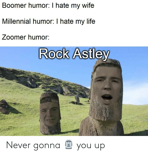 Never: Never gonna 🗿 you up