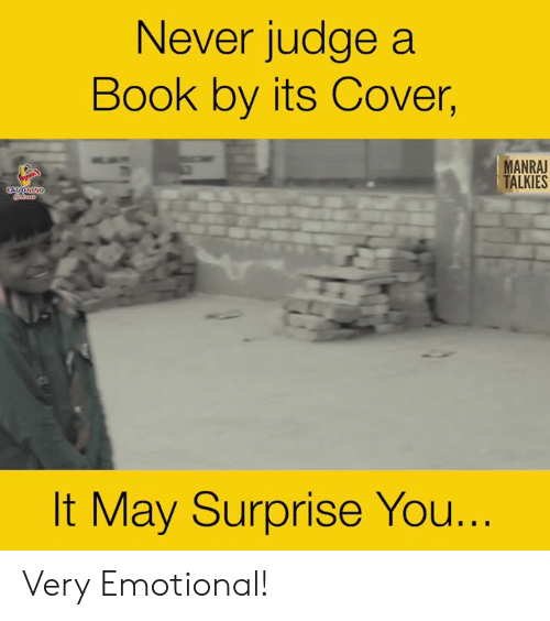 Book, Never, and Indianpeoplefacebook: Never judge a  Book by its Cover,  MANRAJ  TALKIES  ACOOHING  It May Surprise You... Very Emotional!