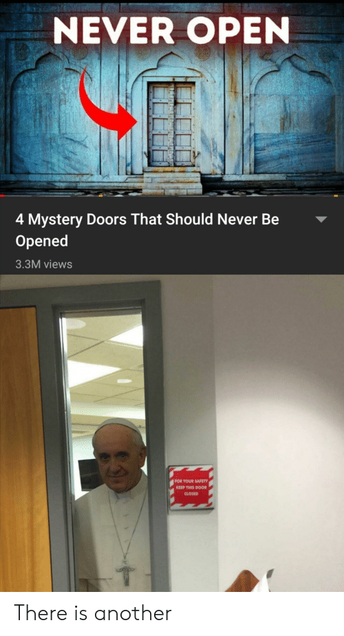 Mystery, Never, and Another: NEVER OPEN  4 Mystery Doors That Should Never Be  Opened  3.3M views  FOR YOUR SAFETY  KEEP THIS DOOR  CLOSED There is another