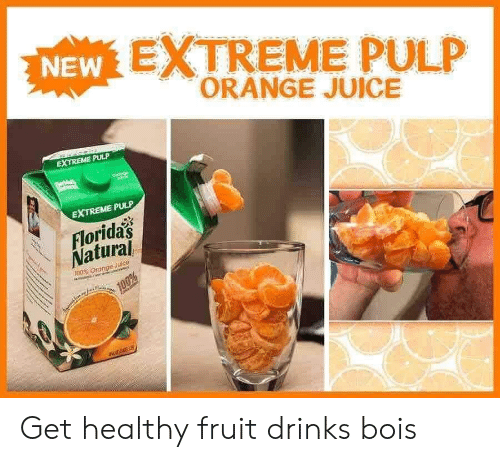 Juice, Reddit, and Orange: NEW EXTREME PULP  ORANGE JUICE  EXTREME PULP  EXTREME PULP  Florida's  Natural  E Orange Juice  100%  teeisies  S Get healthy fruit drinks bois