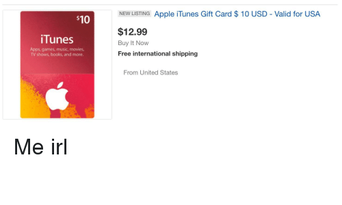 Apple, Books, and Movies: NEW LISTING Apple iTunes Gift Card $ 10 USD Valid for USA  $10  $12.99  Buy It Now  Free international shipping  iTunes  Apps, games, music, movies  TV shows, books, and more.  From United States