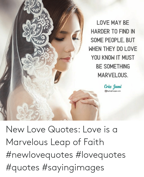 Love Is: New Love Quotes: Love is a Marvelous Leap of Faith #newlovequotes #lovequotes #quotes #sayingimages