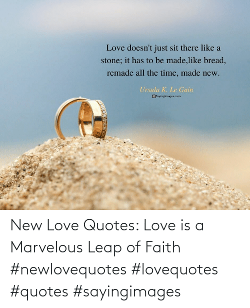 Love, Quotes, and Marvelous: New Love Quotes: Love is a Marvelous Leap of Faith #newlovequotes #lovequotes #quotes #sayingimages